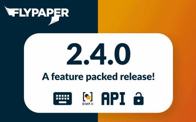 v2.4.0 of  FlyPaper is here!